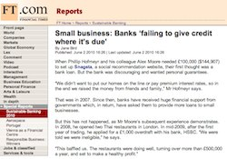 Financial Times, Small business: Banks 'failing to give credit where it's due'